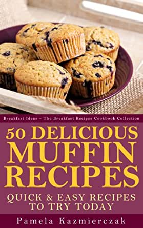 50 Delicious Muffin Recipes - Quick and Easy Recipes To