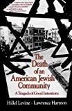 img - for By Hillel Levine The Death of an American Jewish Community: A Tragedy of Good Intentions (Reprint) book / textbook / text book
