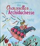 """Afficher """"La Fabuleuse histoire des chaussettes de l'archiduchesse"""""""