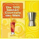 """Die 100 besten Cocktails der Welt-Set: Buch mit Barma�von """"Franz Brandl"""""""
