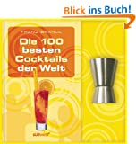 Die 100 besten Cocktails der Welt-Set: Buch mit Barma