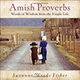 Amish Proverbs: Words of Wisdom from the Simple Lifeby Suzanne Woods Fisher