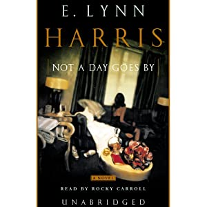 Not a Day Goes By | [E. Lynn Harris]