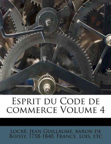 Esprit du Code de commerce Volume 4