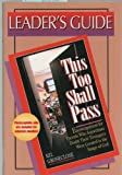 This Too Shall Pass: Encouragement for Parents Who Sometimes Doubt Their Teenagers Were Created in the Image of God- Leaders Guide