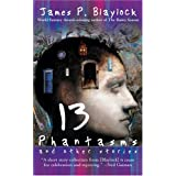 Thirteen Phantasms and Other Stories ~ James P. Blaylock