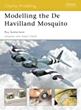 Image of Modelling the De Havilland Mosquito (Osprey Modelling)