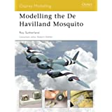 Modelling the De Havilland Mosquito (Modelling Guides) ~ Roy Sutherland