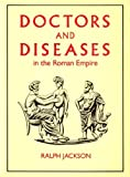 Doctors and Diseases in the Roman Empire