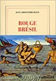 Rouge Bresil: Roman (French Edition) (2070761983) by Rufin, Jean-Christophe