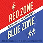 Red Zone, Blue Zone: Turning Conflict into Opportunity | James Osterhaus,Joseph Jurkowski,Todd Hahn