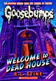 R. L. Stine Welcome to Dead House (Goosebumps (Pb Unnumbered))