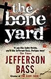 The Bone Yard: A Body Farm Thriller (Body Farm Novel Book 6)
