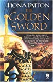 The Golden Sword (0886779219) by Patton, Fiona