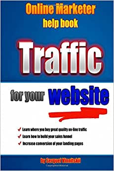 Online Marketer Help Book: Traffic For Your Website