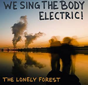 We Sing The Body Electric!