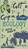 Get a Grip on Ecology (0297827022) by Burnie, David