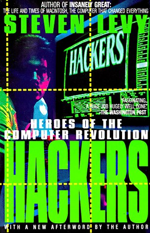 Hackers: Heroes of the Computer Revolutio