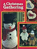 img - for A Christmas Gathering Supplement for Leisure Arts the Magazine (RENLATM7) book / textbook / text book