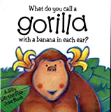 What Do You Call a Gorilla with a Banana in Each Ear? (0233997660) by Faulkner, Keith