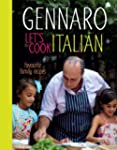 Gennaro: Let's Cook Italian: Favourit...