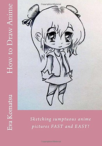 how-to-draw-anime-sketching-sumptuous-anime-pictures-fast-and-easy