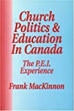 img - for Church Politics and Education in Canada: The Pei Experience book / textbook / text book