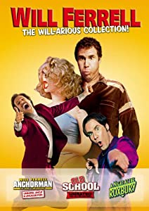 Will Ferrell - The Will-arious Collection (Anchorman - The Legend of Ron Burgundy (Unrated) / Old School (Unrated) / A Night at the Roxbury)