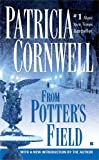 From Potter's Field (A Scarpetta Novel) (0425204693) by Patricia Cornwell