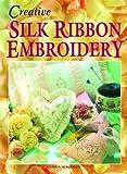 Creative Silk Ribbon Embroidery