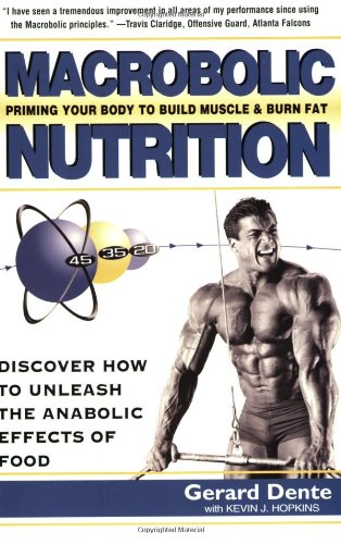 Macrobolic Nutrition: Priming Your Body to Build Muscle & Burn Fat