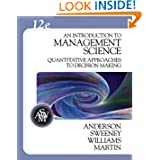 An Introduction to Management Science: Quantitative Approaches to Decision Making (with CD-ROM and Crystal Ball...
