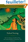 Naked Seeing: The Great Perfection, t...