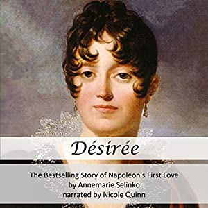 Desiree: The Bestselling Story of Napoleon's First Love Audiobook