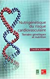 Nutrigntique du risque cardiovasculaire : Terrains gntiques et nutrition