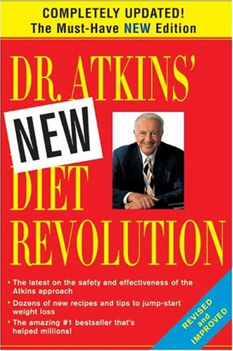 Dr. Atkins' New Diet Revolution, New and Revised Edition, M.D. Robert C.Atkins