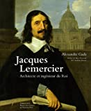 Jacques Lemercier : Architecte et ingnieur du Roi