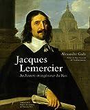 echange, troc Alexandre Gady - Jacques Lemercier : Architecte et ingénieur du Roi