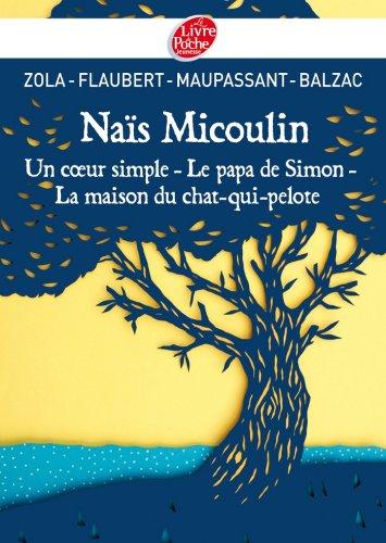 Gustave Flaubert - Naïs Micoulin, Un coeur simple, Le papa de Simon, La maison du chat-qui-pelote (Classique) (French Edition)