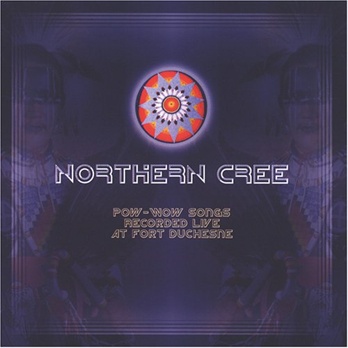 Northern Cree: Pow-Wow Songs Rec. Live At Ft Duschesne