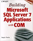 img - for Building Microsoft SQL Server 7 Applications with COM book / textbook / text book