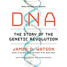 DNA: The Story of the Genetic Revolution Audiobook by James D. Watson, Andrew Berry, Kevin Davies Narrated by Jonathan Cowley
