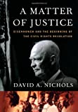 A Matter of Justice: Eisenhower and the Beginning of the Civil Rights Revolution