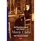 Marie Curie: ?Die Menschheit braucht auch Trumer?von &#34;Francoise Giroud&#34;