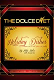 The Dolce Diet: Holiday Dishes