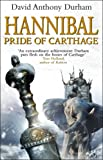 Hannibal:  Pride of Carthage (0553814915) by David Anthony Durham
