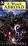 A Wizard Abroad (Young Wizards, Book 4) (0152012079) by Duane, Diane