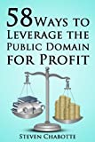 img - for 58 Ways to Leverage the Public Domain for Profit book / textbook / text book