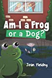 img - for Am I a Frog or a Dog? book / textbook / text book