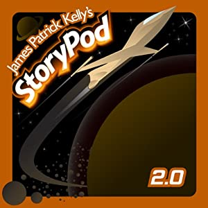 James Patrick Kelly's StoryPod 2.0 Audiobook